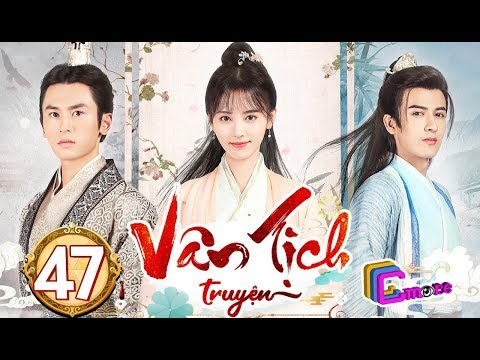 Phim Hay 2019 | Vân Tịch Truyện - Tập 47 | C-MORE CHANNEL - Thời lượng: 45 phút.