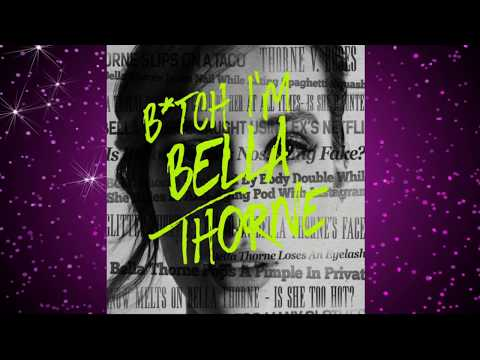 Bella Thorne - B*TCH I'M BELLA THORNE (видео)
