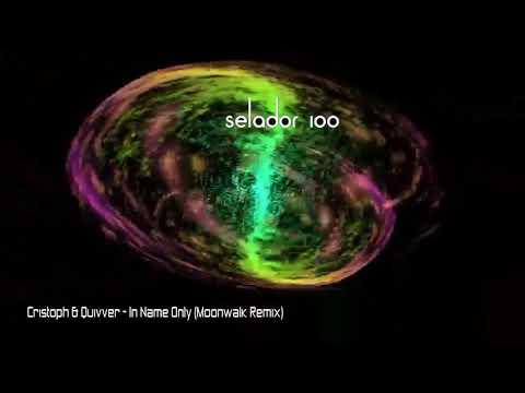Cristoph & Quivver - In Name Only (Moonwalk Remix)[Selador]