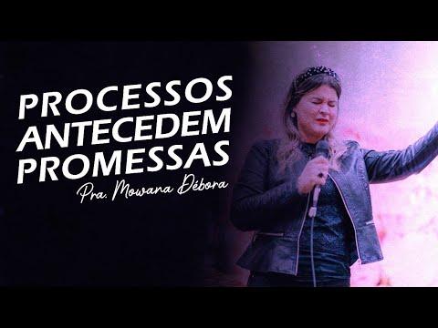 Processos antecedem as promessas | Mowana Debora