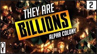 Video THE SECOND HORDE - They Are BILLIONS Gameplay Part 2 - City Builder Defense - Let's Play Walkthrough MP3, 3GP, MP4, WEBM, AVI, FLV Oktober 2018