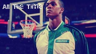 Rajon Rondo [MIX] - All The Time