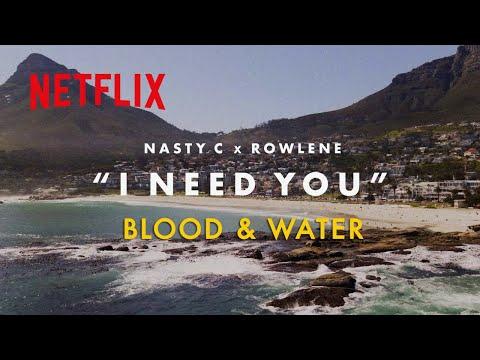 Blood & Water | I Need You Lyric Video (Nasty C & Rowlene) | Netflix