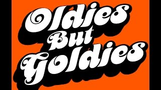 Oldies But Goldies  (with lyrics)