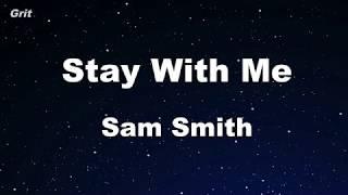 Stay With Me - Sam Smith Karaoke 【No Guide Melody】 Instrumental
