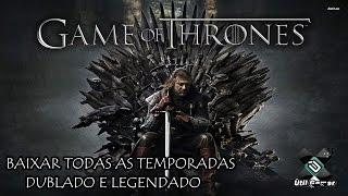 Como Baixar TODAS temporadas de Game of Thrones Dublado/Legend...