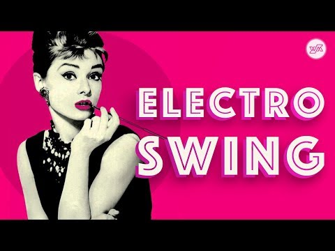 Best of ELECTRO SWING Mix – July 2018