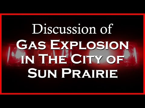 Sun Prairie Gas Explosion Discussion