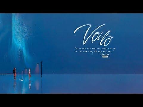 Vội Lỡ - Duhee | MV Lyrics HD - Thời lượng: 4 phút, 19 giây.