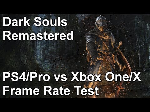 Dark Souls Remastered PS4 vs Xbox One vs PS4 Pro vs Xbox One X Frame Rate Comparison (Network Test)