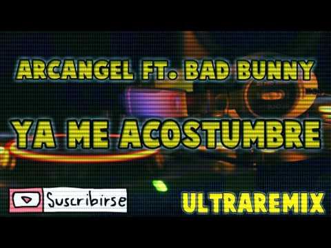 me acostumbre_arcangel ft bad bunny