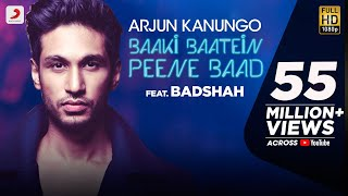Video Baaki Baatein Peene Baad - Arjun Kanungo feat. Badshah | Nikke Nikke Shots | Party Song of The Year MP3, 3GP, MP4, WEBM, AVI, FLV Mei 2019