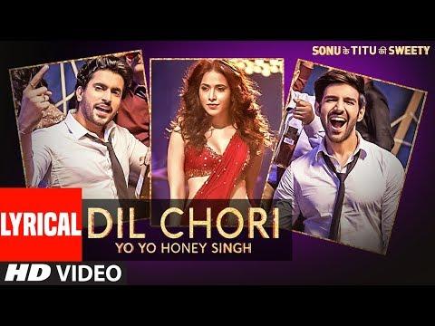 Download Yo Yo Honey Singh: DIL CHORI (Lyrical) | Simar Kaur, Ishers | Hans Raj Hans | Sonu Ke Titu Ki Sweety