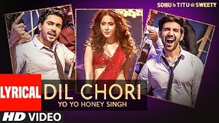 Video Yo Yo Honey Singh: DIL CHORI (Lyrical) | Simar Kaur, Ishers | Hans Raj Hans | Sonu Ke Titu Ki Sweety MP3, 3GP, MP4, WEBM, AVI, FLV Agustus 2018
