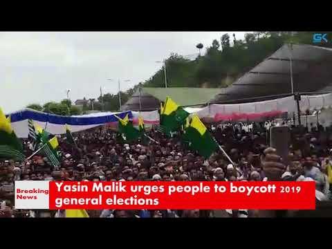 Yasin Malik urges people to boycott 2019 general elections