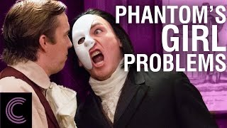The Phantom of the Opera's Girl Problems. Christine Daaé! Oh what a woman with an incredible voice. And the Phantom of the Opera just got some GREAT dating a...