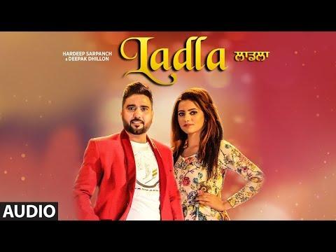 Ladla: Hardeep Sarpanch, Deepak Dhillon (AUDIO) |