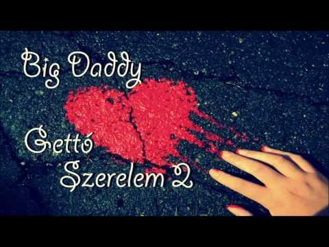 Big Daddy - Gettó Szerelem 2