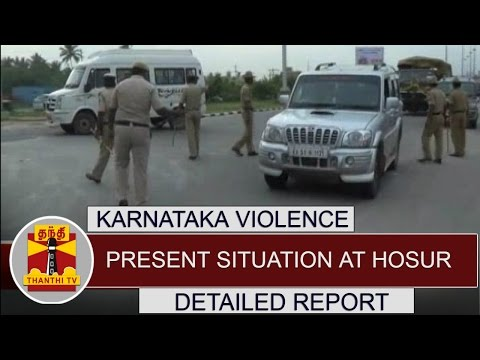 Karnataka-Violence--Present-situation-at-Hosur-Detailed-Report-Thanthi-TV