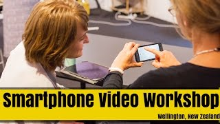 Wellington Smartphone Video workshop [VIDEO]