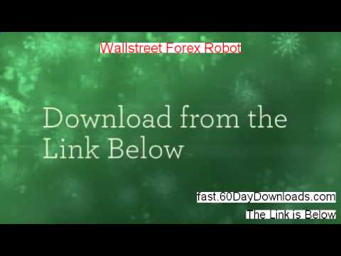 Wallstreet Forex Robot Review 2014 – WATCH THIS