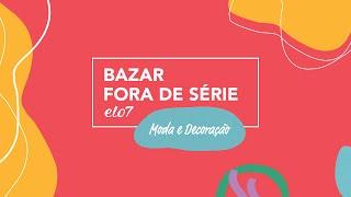 Veja como foi o 11º Bazar Fora de Série do Elo7 em São Paulo