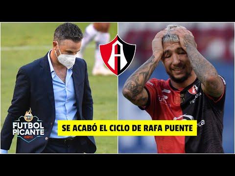 FUERA Rafa Puente Jr. DESTITUIDO del Atlas. 'No hace bien a su credibilidad': Hugo | Futbol Picante