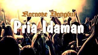Video Karaoke - Pria Idaman (Dangdut) MP3, 3GP, MP4, WEBM, AVI, FLV September 2017