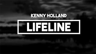Download lagu Kenny Holland Lifeline Mp3