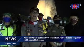 Pastikan Malam Idul Fitri 1441 H Kondusif, Polres Tubaba Terjunkan 163 Personel Gabungan (HARIANSIBER TV)