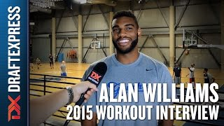 Alan Williams - 2015 Pre-Draft Interview - DraftExpress