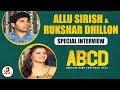 ABCD Movie Team Allu Sirish & Rukshar Dhillon Special Interview