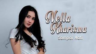 Video Nella Kharisma - Sampai Hati (Official Live Video) MP3, 3GP, MP4, WEBM, AVI, FLV November 2018