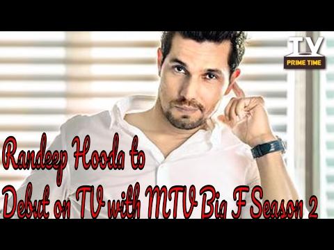 Video Randeep Hooda to debut on TV with MTV Big F Season 2? | TV Prime Time download in MP3, 3GP, MP4, WEBM, AVI, FLV January 2017
