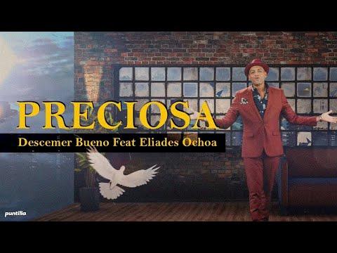 Preciosa - Video oficial - Descemer Bueno feat Eliades Ochoa (Video Oficial)