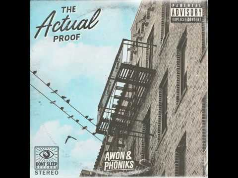 Awon & Phoniks - The Actual Proof [Full Album]