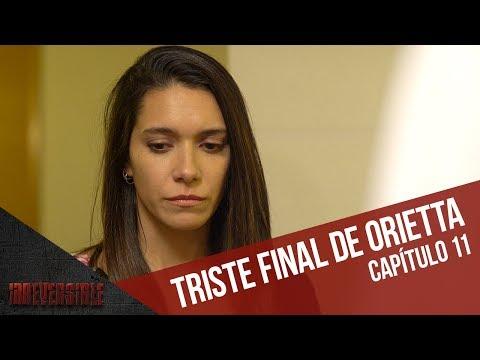 El triste final de Orietta | Capítulo 11 | Irreversible