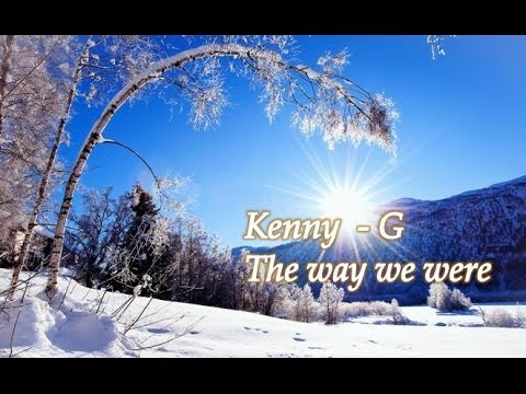 Kenny G – The Way We Were