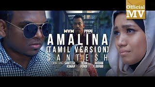 Video Santesh - Amalina / அமாலினா (Tamil Version) (Official Music Video) MP3, 3GP, MP4, WEBM, AVI, FLV November 2018