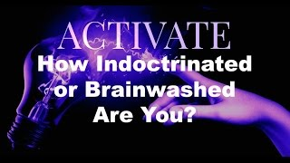 How Indoctrinated or Brainwashed Are You?