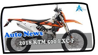 5. NEWS UPDATE!!!2018 KTM 500 EXC F Price & Spec