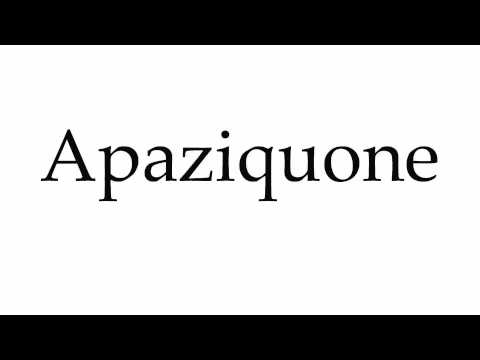 How to Pronounce Apaziquone