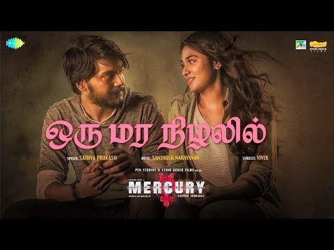 Download Oru Mara Nizhalil -Official Video | Mercury | Santhosh Narayanan | Karthik Subbaraj | Sathya Prakash HD Mp4 3GP Video and MP3