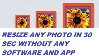 How-to: Resizing photos the easy way RESIZE ANY PHOTO IN 30 SEC WITHOUT ANY SOFTWARE AND APP
