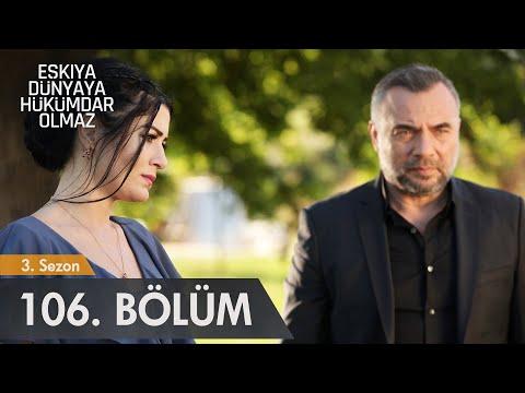Eşkıya Dünyaya Hükümdar Olmaz 106. Bölüm (видео)