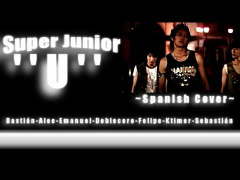 Super Junior 슈퍼주니어 – U [Spanish Cover Bastián-Alee-Emanuel-Doblecero-Felipe-Timer-Seba Dupont]