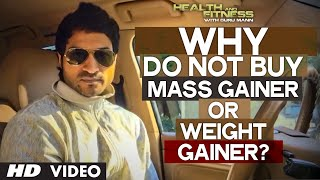 DO NOT Buy MASS GAINER or WEIGHT GAINER  | Health and Fitness Tips