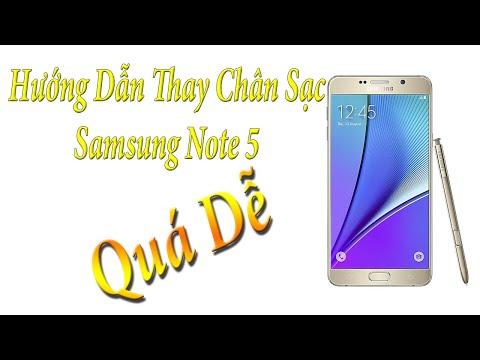 Hướng dẫn thay chân sac Samsung Note 5