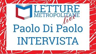 Letture Metropolitane Live #1 incontro con Paolo Di Paolo, Libreria Tra le righe