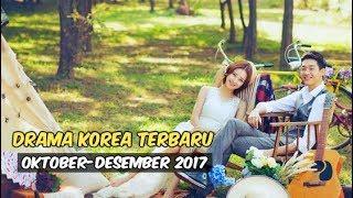 Video 12 Drama Korea Terbaru dan Terbaik Selama Oktober-Desember 2017 MP3, 3GP, MP4, WEBM, AVI, FLV Maret 2018